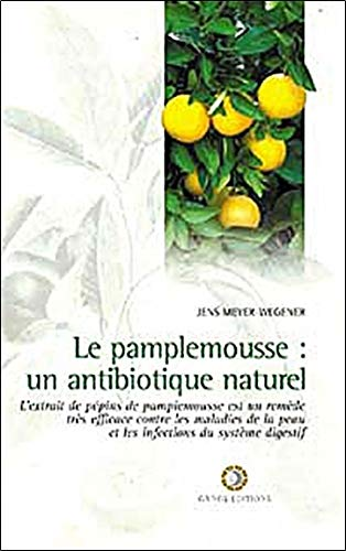 9782911096167: Pamplemousse : Un antibiotique naturel