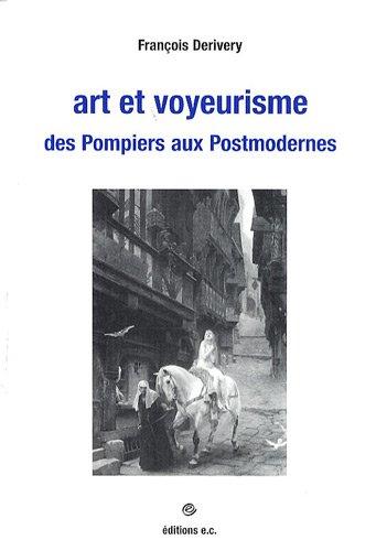 9782911105760: Art et voyeurisme : Des Pompiers aux Postmodernes