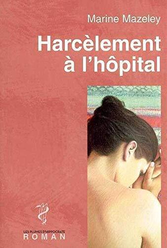 9782911119620: Harcèlement à l'hôpital
