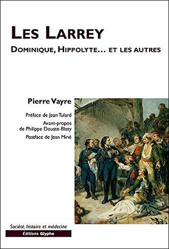 9782911119637: Les Larrey. Dominique, Hippolyte... et les autres