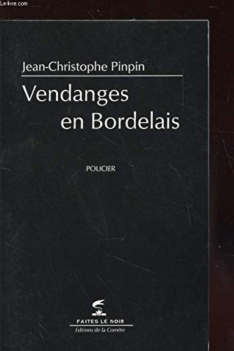 Vendanges En Bordelais: Pinpin Jean - Christophe