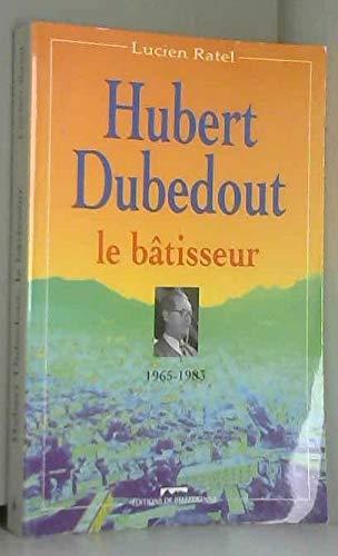 9782911148156: HUBERT DUBEDOUT.LE BATISSEUR.1965-1983.
