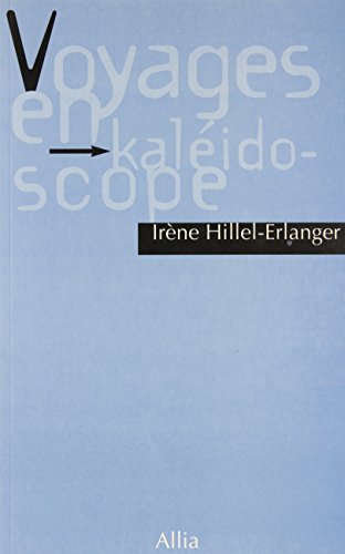 9782911188008: Voyages en kaléidoscope (French Edition)