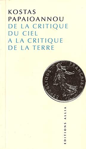 De la critique du ciel Ã: la critique de la terre (9782911188909) by Kostas Papaioannou