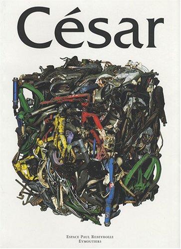 9782911195099: César : Exposition du 22 juin au 22 octobre 2002