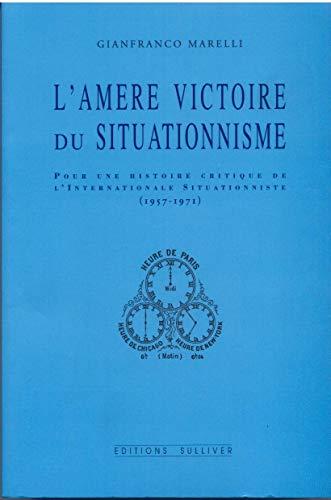 9782911199240: Amère victoire du Situationnisme