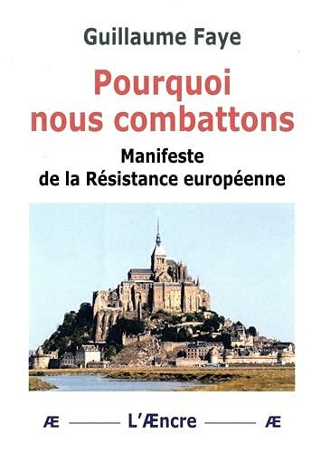 9782911202384: pourquoi nous combattons manifeste de la resistance europeenne