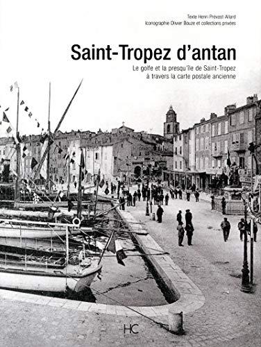 Saint-Tropez d'Antan (French Edition): Henri Pr�vost-Allard, Olivier Bouze