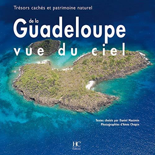 9782911207815: Guadeloupe vue du ciel - Trésors cachés et patrimoine naturel
