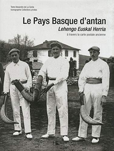 Le Pays Basque d'Antan (French Edition): Alexandre de La Cerda