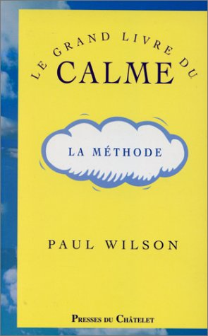 Le grand livre du calme (2911217748) by Wilson, Paul
