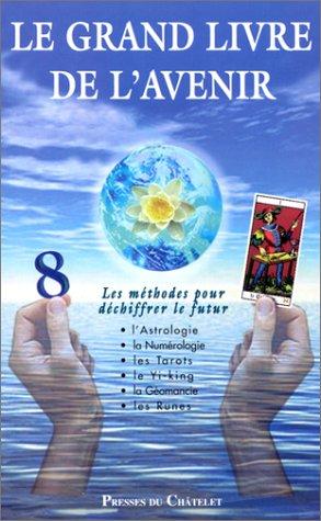9782911217760: Le Grand Livre de l'avenir