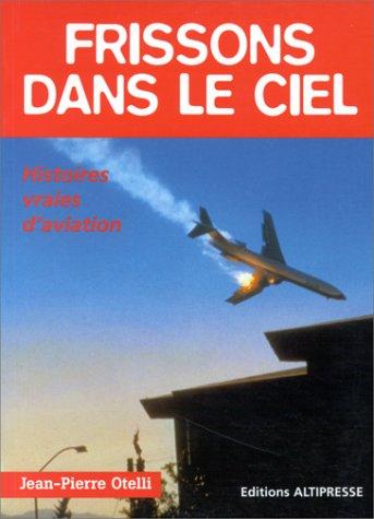 9782911218026: Frissons dans le ciel : Histoires vraies d'aviation