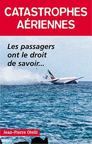 9782911218118: Catastrophes aériennes : Les passagers ont le droit de savoir...