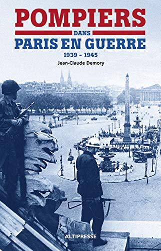 9782911218231: Pompiers dans Paris en guerre (1939-1945)