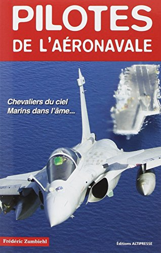 9782911218286: Pilotes de l'aéronavale (French Edition)