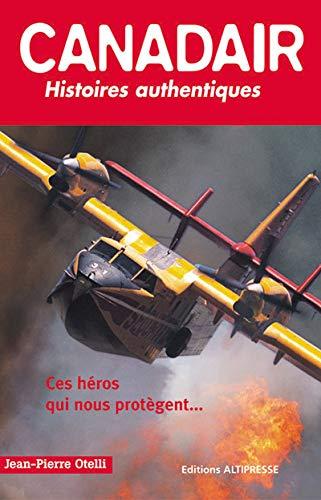 9782911218316: Canadair : Histoires authentiques
