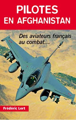 Pilotes en Afghanistan (French Edition): Frédéric Lert