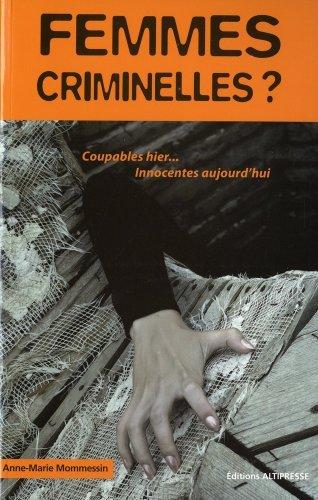 9782911218811: Femmes Criminelles : Condition f�minine et culpabilit�