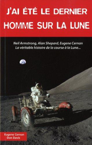 9782911218941: J'ai été le dernier homme sur la lune