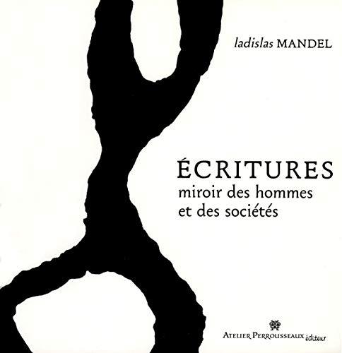 9782911220036: Ecritures, miroir des hommes et des sociétés (French Edition)