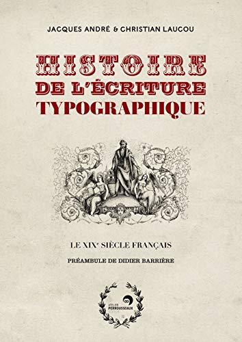 Histoire de l'écriture typographique : Le XIXe siècle français: LAUCOU ( ...