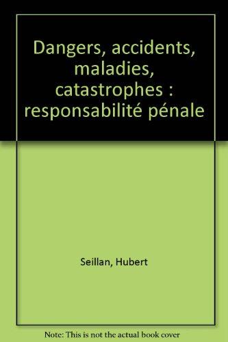 9782911221255: Dangers, accidents, maladies, catastrophes : responsabilité pénale