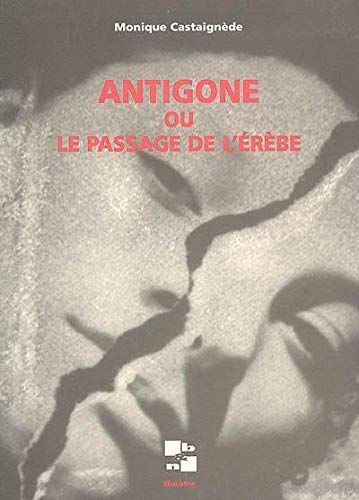 Antigone ou le passage de l'Erèbe [Jan