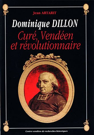 9782911253003: Dominique Dillon: Cure, Vendeen et revolutionnaire (French Edition)