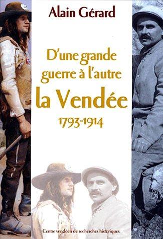 9782911253157: D'Une Grande guerre � l'autre: La Vend�e, 1793-1914