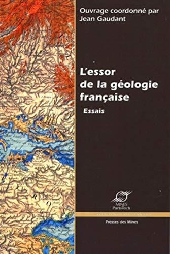 L'essor de la geologie française. essais. (French Edition): Jean Gaudant