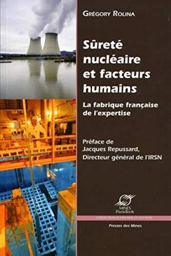 Surete nucleaire et facteurs humains (French Edition): Grégory Rolina