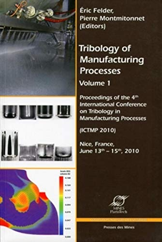 Tribology of manufacturing processes volume 1 (French Edition)