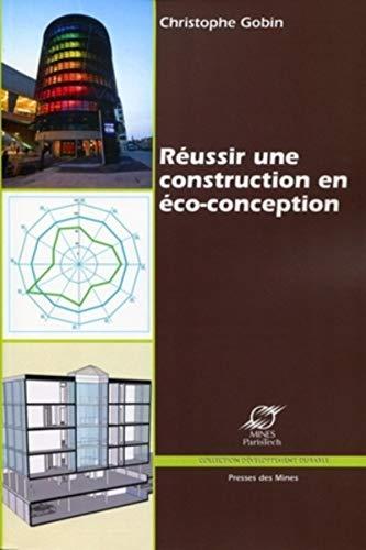 9782911256349: Réussir une construction en éco-conception : L'anticipation du cycle de vie, l'exigence de chacun des acteurs