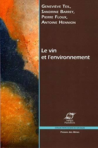 Le vin et l'environnement (French Edition): Teil Genevieve
