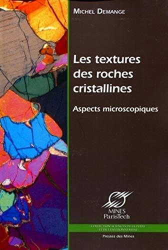 9782911256639: Les textures des roches cristallines : Aspects microscopiques (Inclus cd-rom)