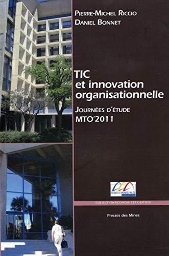 TIC et innovation organisationnelle ; journées d'étude mto'2011: Riccio ...