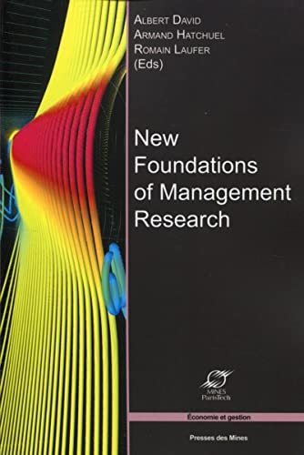 New foundations of management research: Hatchuel Armand