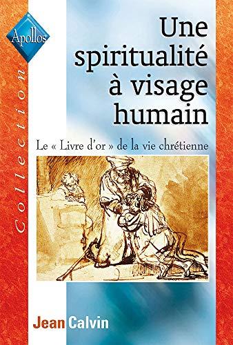 9782911260810: Une Spiritualite a Visage Humain. le Livre d'Or de la Vie Chretienne (French Edition)