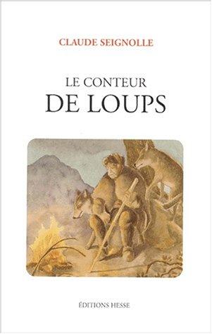 CONTEUR DE LOUP -LE-: SEIGNOLLE CLAUDE