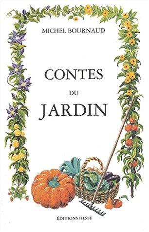 CONTES DU JARDIN: BOURNAUD MICHEL