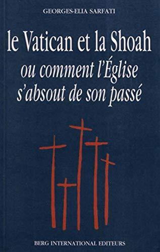 9782911289248: Le Vatican et la Shoah ou comment l'Eglise s'absout de son passé