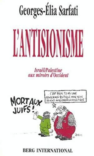 9782911289507: L'antisionisme. Israël/Palestine aux miroirs d'Occident (French Edition)