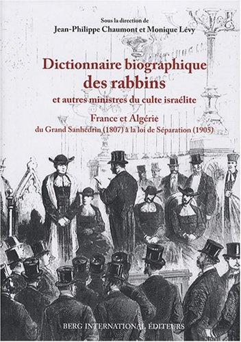 9782911289972: Dictionnaire biographique des rabbins et autres ministres du culte israélite (French Edition)
