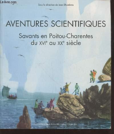 9782911320002: Aventures scientifiques : savants en Poitou-Charentes, du XVIe au XXe siecle