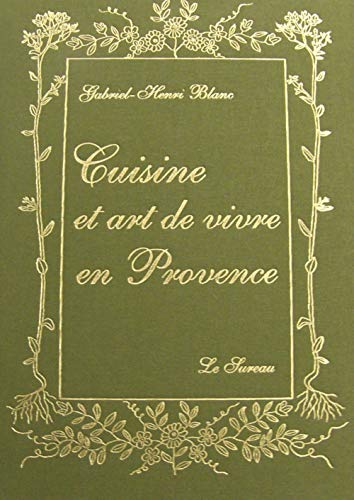 CUISINE ET ART DE VIVRE EN PROVENCE: BLANC, GABRIEL-HENRI