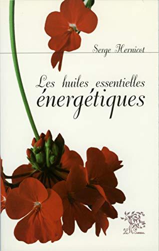 9782911328367: Les huiles essentielles énergétiques