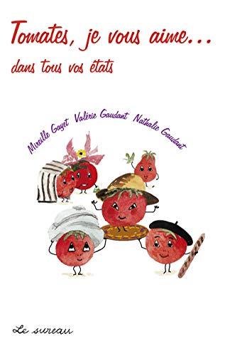 9782911328503: Tomates je vous aime... dans tous vos �tats
