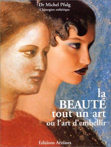La beaute tout un art: Pfulg, Michel
