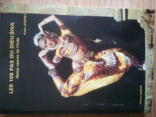 9782911338052: Les 108 pas du dieu Siva : Danse sacrée de l'Inde